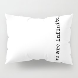 We are infinite. (Version 2, in black) Pillow Sham