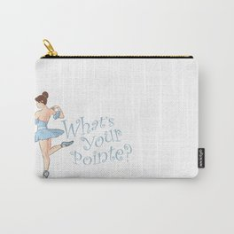 What's Your Pointe? Carry-All Pouch