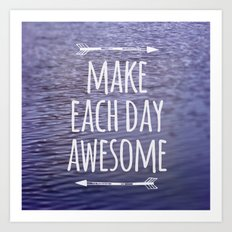 Make Each Day Awesome Art Print