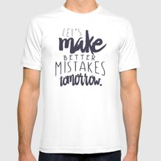 Let's make better mistakes tomorrow - motivation - quote - happiness - inspiration - Mens Fitted Tee MEDIUM White