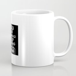 I Told Myself That I Should Stop Drinking Party Coffee Mug