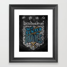 We'll Always Be Royals Framed Art Print