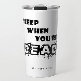 Dead tired Travel Mug