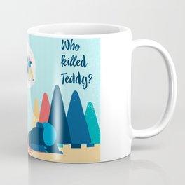 Who Killed Teddy? Coffee Mug