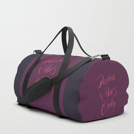Positive Vibes Only - Pink Duffle Bag