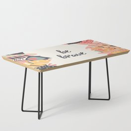 Be brave Coffee Table