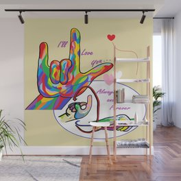 ASL I'll Love You Always and Forever Wall Mural