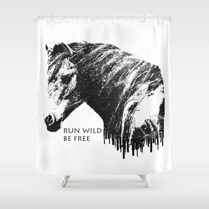 RUN WILD BE FREE Shower Curtain
