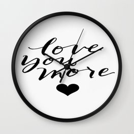 Love You More Heart Calligraphy Brushstroke Watercolor Typography Wall Clock