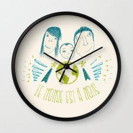 Le monde est à nous Wall Clock