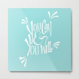 You can and you will (Limpet Shell) Metal Print