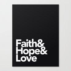 Faith & Hope &  Love Helvetica Canvas Print