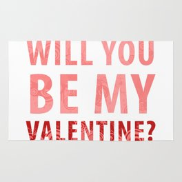 will you be my valentine? new hot love valentines day 14feb love cute words art design Rug