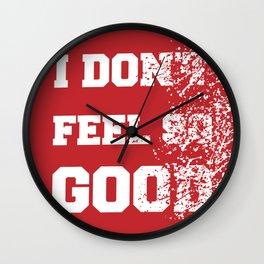 I don't feel so good Wall Clock