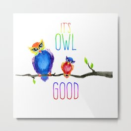 It's Owl Good Metal Print