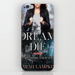 To Dream is to Die iPhone Skin