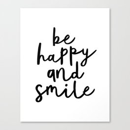 Be Happy and Smile black and white monochrome typography poster design home wall bedroom decor Canvas Print