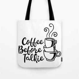 Coffee Before Talkie Tote Bag