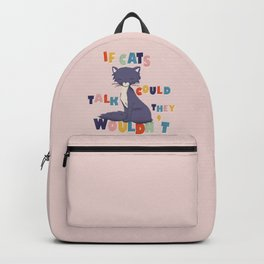 IF CATS COULD TALK Backpack