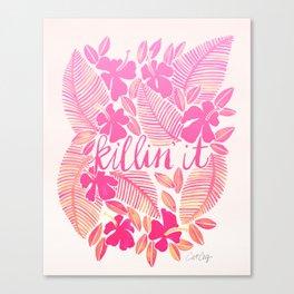 Killin' It – Pink Ombré Canvas Print