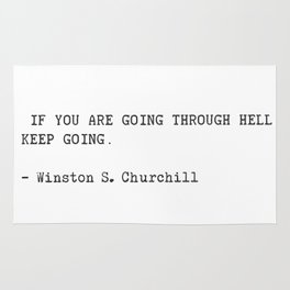If you are going through hell, keep going. Winston S. Churchill Rug