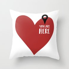 YOU ARE HERE (IN MY HEART) - Love Valentines Day quote Throw Pillow
