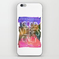 good vibes only iPhone & iPod Skins featuring Good Vibes Only by Schatzi Brown