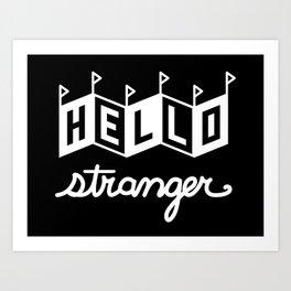 Hello Stranger (White) Art Print
