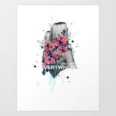You Are Everywhere Art Print