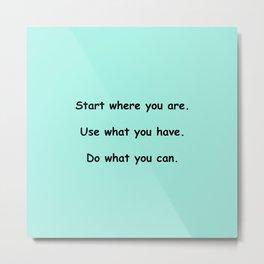 Start where you are - Arthur Ashe - mint green print Metal Print