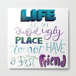 Someone Like You - Best Friend Metal Print