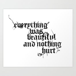 Nothing Hurt Art Print