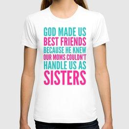 GOD MADE US BEST FRIENDS BECAUSE (TEAL) T-shirt