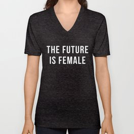 Future Is Female Quote Unisex V-Neck