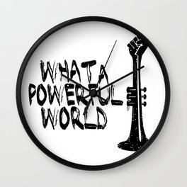 WHAT A POWERFULL WORLD Wall Clock