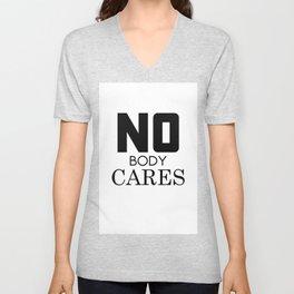 NoBody Cares (Clean) Unisex V-Neck