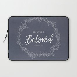 Be Loved, Beloved Christian Scripture Art Romans 9:25 Laptop Sleeve