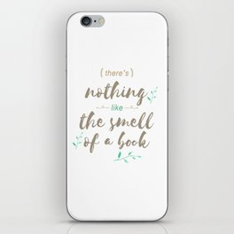 There's nothing like the smell of a book iPhone Skin