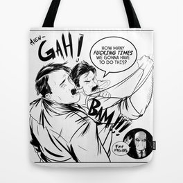 """""""I HATE THESE GUYS..."""" Tote Bag"""