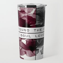 My soul loves Travel Mug