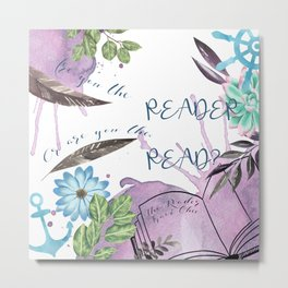 Are you the reader Metal Print