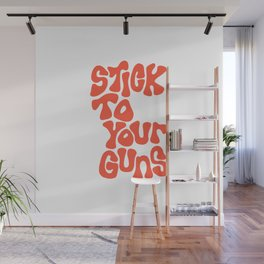 Stick To Your Guns Wall Mural