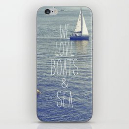 We love Boats and Sea iPhone Skin