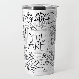 YOU ARE.. Travel Mug