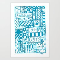 because cats Art Prints featuring Because Cats by Lizzy East