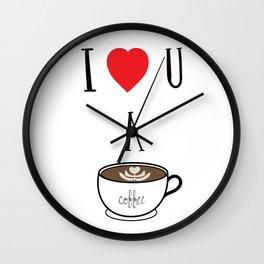 I Heart You A Latte Wall Clock