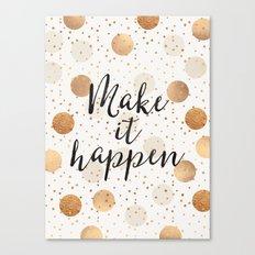 Make It Happen - Gold Dots Canvas Print