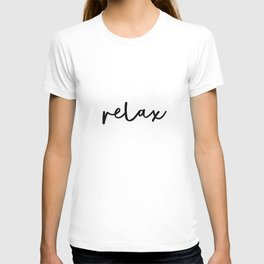 Relax black and white contemporary minimalist typography poster home wall decor bedroom T-shirt