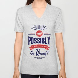 What Could Possibly Go Wrong? Murphy's Law Unisex V-Neck