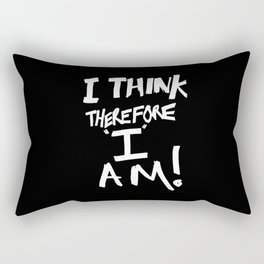 Cogito ergo sum = I think therefore I am Rectangular Pillow